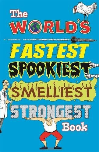 The World's Fastest Spookiest Smelliest Strongest Book: Payne, Jan