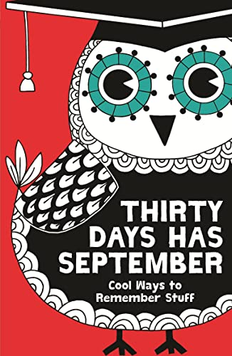 9781780551333: Thirty Days Has September: Cool Ways to Remember Stuff