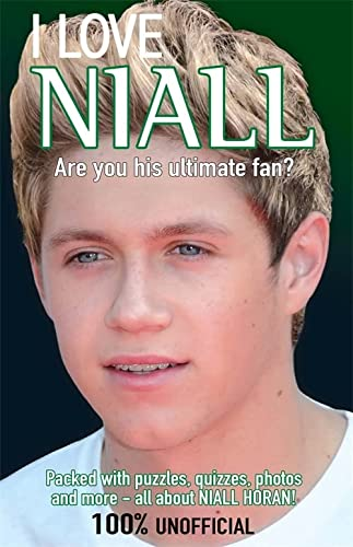 9781780552163: I Love Niall: Are You His Ultimate Fan? (I Love One Direction)