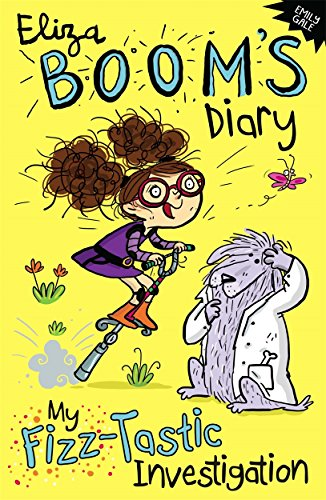 My Fizz-Tastic Investigation: Eliza Boom's Diary: Gale, Emily