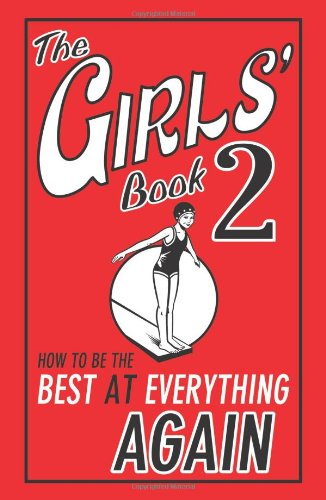 9781780552729: The Girls' Book 2: How to be the Best at Everything Again
