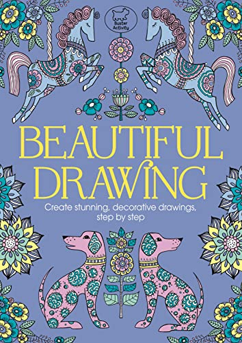 9781780553726: Beautiful Drawing: Create Stunning, Decorative Drawings, Step by Step