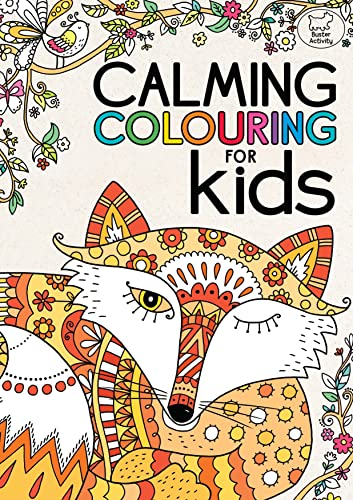 A Calming Colouring Book for Kids: French, Felicity