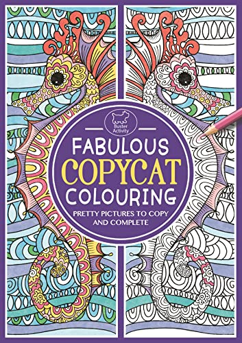 9781780554099: Fabulous Copycat Colouring: Pretty Pictures to Copy and Complete
