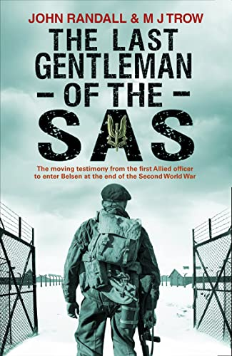 9781780575278: The Last Gentleman of the SAS: A Moving Testimony from the First Allied Officer to Enter Belsen at the End of the Second World War