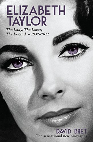 9781780575377: Elizabeth Taylor: The Lady, The Lover, The Legend - 1932-2011
