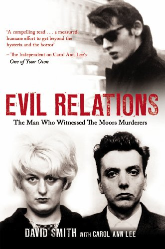 Evil Relations: The Man Who Bore Witness: Smith, David, Lee,
