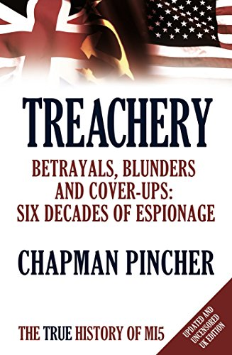 Treachery: Betrayals, Blunders and Cover-Ups: Six Decades of Espionage: Pincher, Chapman