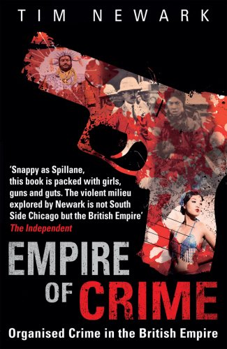 9781780575513: Empire of Crime: Organised Crime in the British Empire