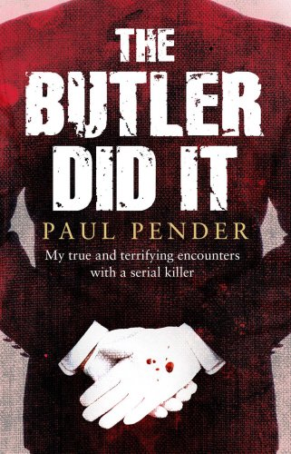 9781780575612: The Butler Did It: My True and Terrifying Encounters with a Serial Killer