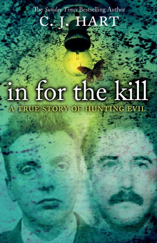 9781780575636: In for the Kill: A True Story of Hunting Evil