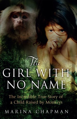 9781780575797: The Girl with No Name: The Incredible True Story of a Child Raised by Monkeys