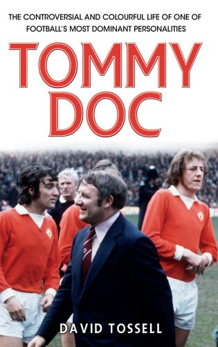 9781780575841: Tommy Doc: The Controversial and Colourful Life of One of Football's Most Dominant Personalities