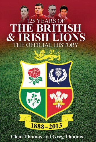 9781780576022: 125 Years of the British and Irish Lions: The Official History