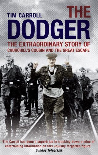 The Dodger: The Extraordinary Story of Churchill's Cousin and the Great Escape: Carroll, Tim