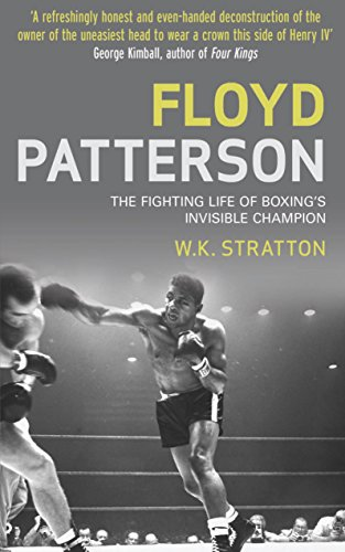 9781780576206: Floyd Patterson: The Fighting Life of Boxing's Invisible Champion
