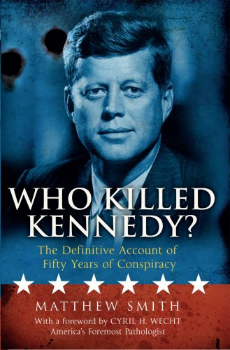 9781780576220: Who Killed Kennedy?: The Definitive Account of Fifty Years of Conspiracy