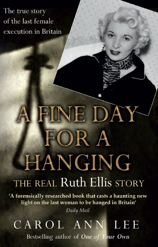 9781780576237: A Fine Day for a Hanging: The Real Ruth Ellis Story