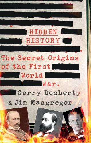 9781780576305: Hidden History: The Secret Origins of the First World War.