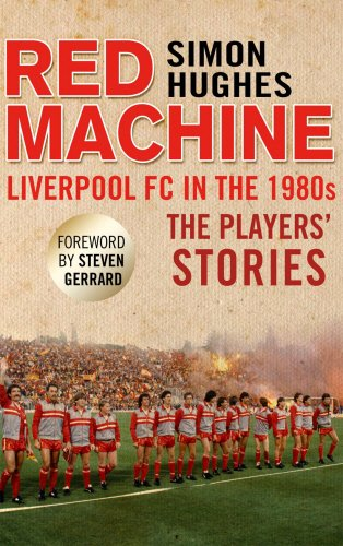 9781780576596: The Red Machine: Liverpool in the '80s: The Players' Stories