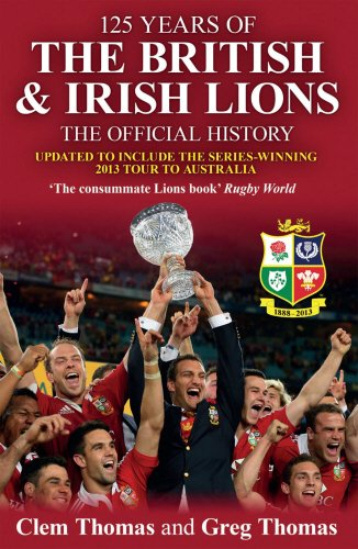 125 Years of the British & Irish Lions: The Official History: Clem Thomas