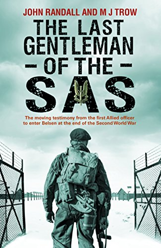 9781780576671: The Last Gentleman of the SAS: A Moving Testimony from the First Allied Officer to Enter Belsen at the End of the Second World War