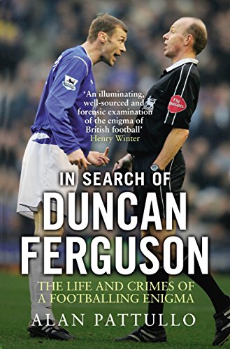 9781780576800: In Search of Duncan Ferguson: The Life and Crimes of a Footballing Enigma