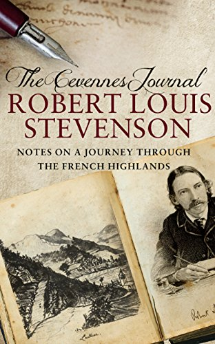 The Cevennes Journal: Notes on a Journey Through the French Highlands: Stevenson, Robert Louis