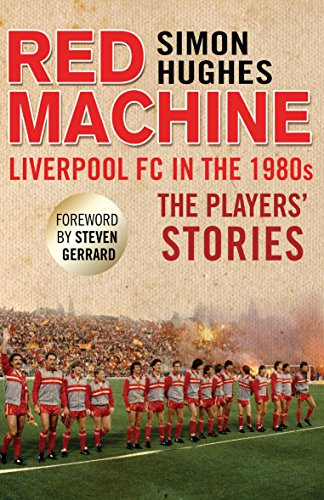 9781780576916: Red Machine: Liverpool FC in the '80s: The Players' Stories