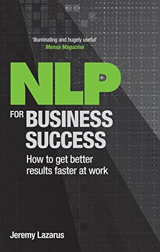 9781780591797: NLP for Business Success: How to get better results faster at work