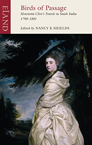 Birds of Passage: The Indian Travels of Henrietta Clive: Shields, Nancy