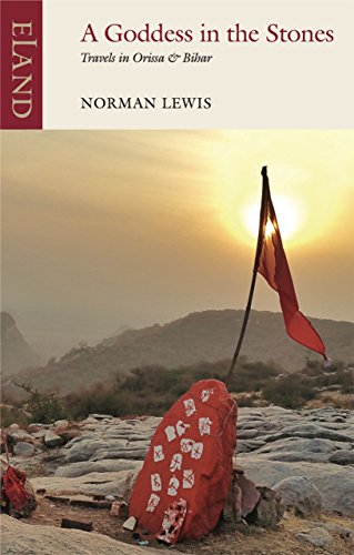 A Goddess in the Stones: Travels in: Norman Lewis