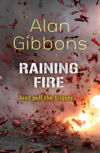 Raining Fire (9781780620275) by Alan Gibbons