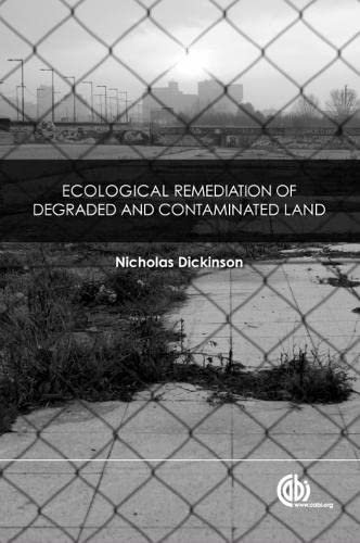 9781780640969: Ecological Remediation of Degraded and Contaminated Land