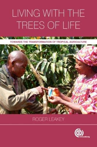 9781780640990: Living with the Trees of Life: Towards the Transformation of Tropical Agriculture