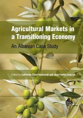 Agricultural Markets in a Transitioning Econ: An Albanian Case Study (Hardback)