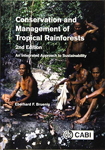 9781780641409: Conservation and Management of Tropical Rainforests: An Integrated Approach to Sustainability
