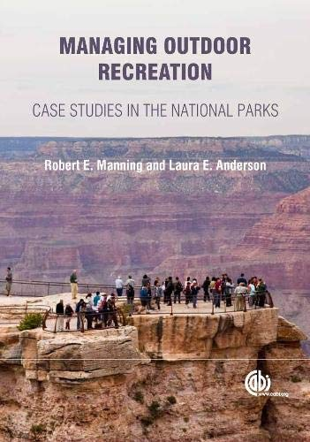 Managing Outdoor Recreation: Case Studies in the National Parks (Paperback): R.E. Manning, L. E. ...