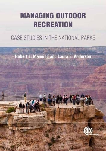 Managing Outdoor Recreation [OP]: Case Studies in the National Parks