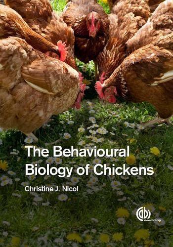 The Behavioural Biology of Chickens: Christine Nicol