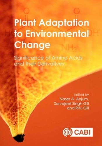 Plant Adaptation to Environmental Change: Significance of: Anjum, Naser A.