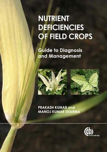 9781780642789: Nutrient Deficiencies of Field Crops: Guide to Diagnosis and Management