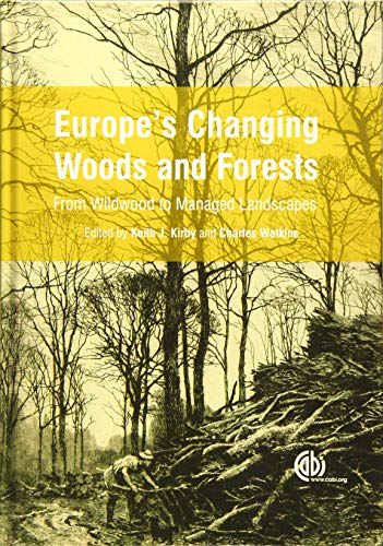 9781780643373: Europe's Changing Woods and Forests: From Wildwood to Managed Landscapes