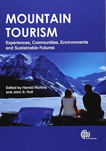 Mountain Tourism: Experiences, Communities, Environments and Sustainable Futures: Harold Richins
