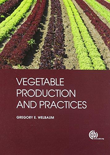 Vegetable Production and Practic (Hardback): G. E. Welbaum