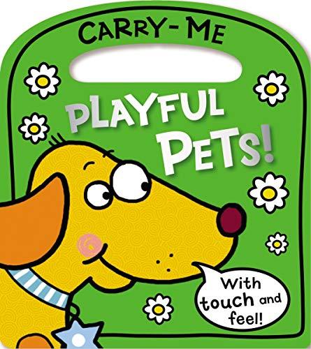 Carry-Me Playful Pets!: Lara Ede, Tim