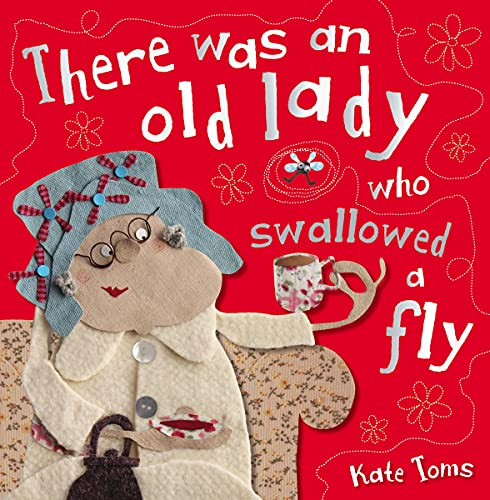 9781780657141: There Was an Old Lady Who Swallowed a Fly (Kate Toms)