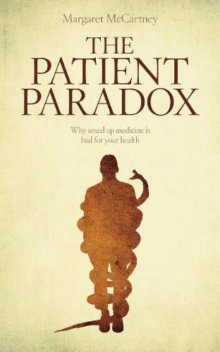 9781780660004: The Patient Paradox: Why Sexed-Up Medicine Is Bad For Your Health