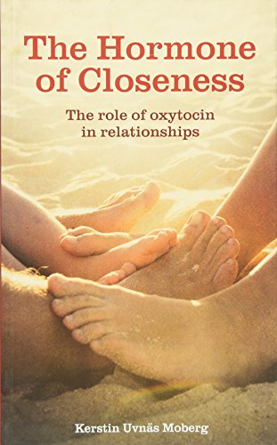 9781780660455: The Hormone of Closeness: The Role of Oxytocin in Relationships