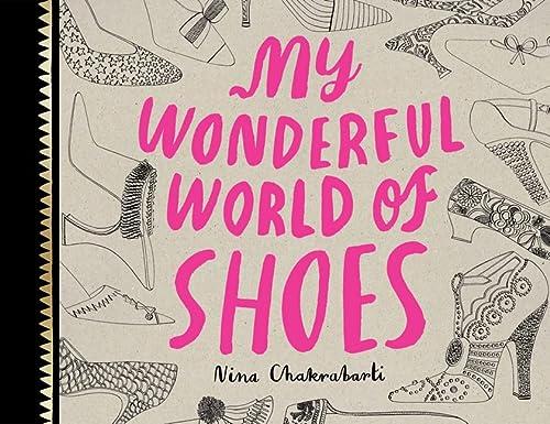 9781780670010: My Wonderful World of Shoes